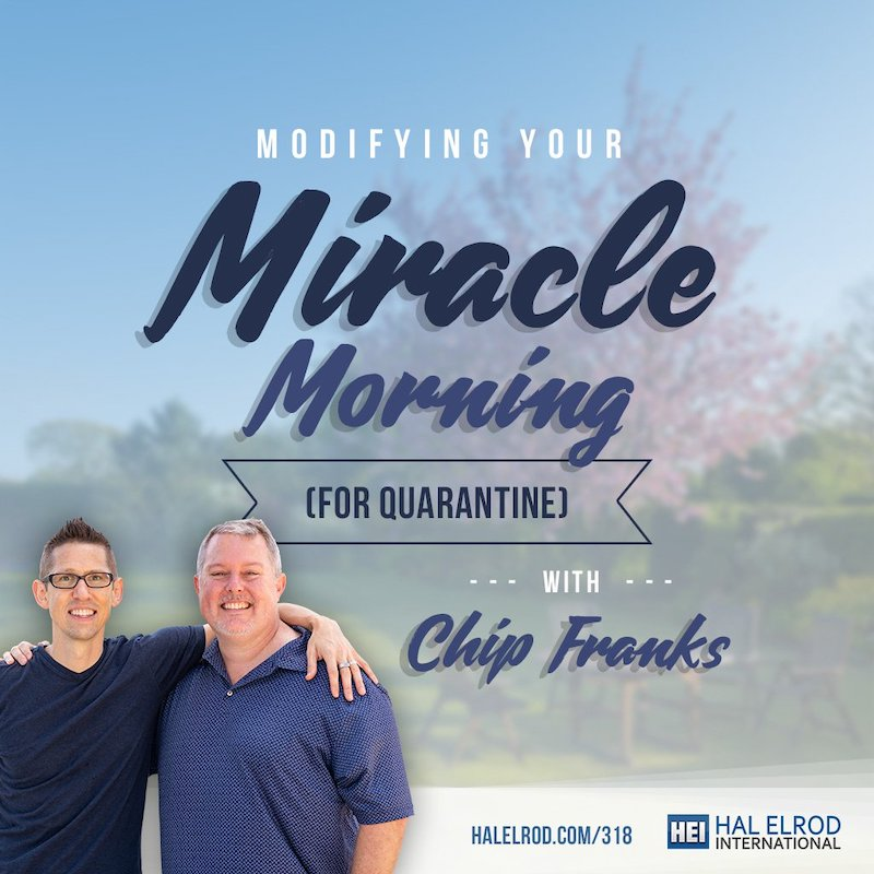 Modifying_Your_Miracle_Morning_for_Quarantine_with_Chip_Franks