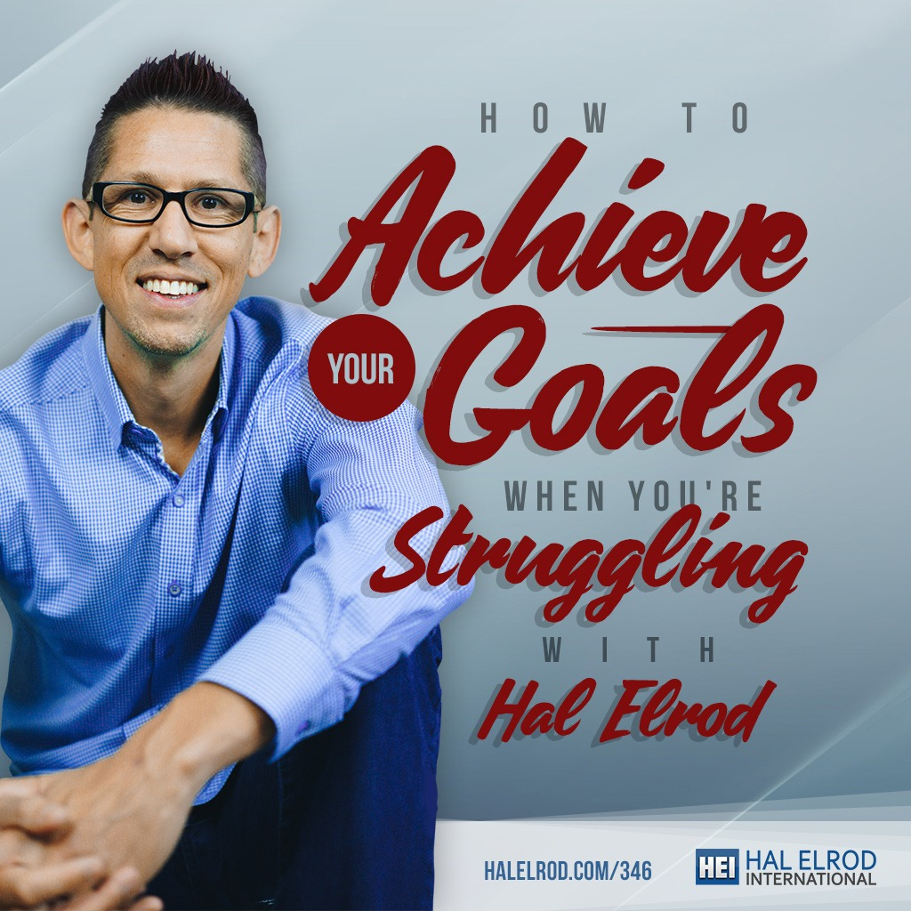 Achieve Goals When Struggling
